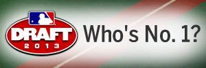2013 Draft: Who's No. 1?