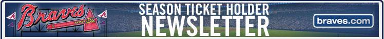 Braves Season Ticket Holder Newsletter