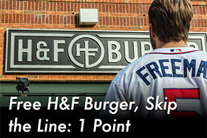 Free H&F Burger, Skip the line: 1 Point
