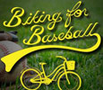 Biking for Baseball