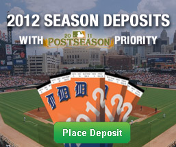 Place a 25% deposit for Tigers 2012 Season Tickets and receive 2011 Postseason priority.