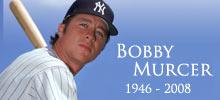 Bobby Murcer, 1946-2008
