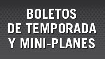 Boletos de Temporada y Mini-Planes