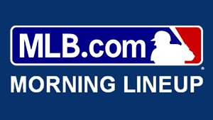 MLB.com Morning Lineup