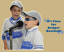 Kids saying, It's time for Dodgers baseball!