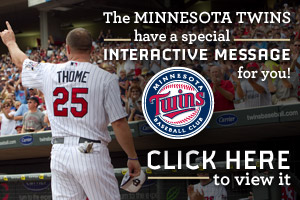 The Minnesota Twins have a special interactive message for you! Click here to vie