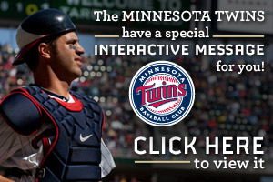 The Minnesota Twins have a special interactive message for you! Click here to view it