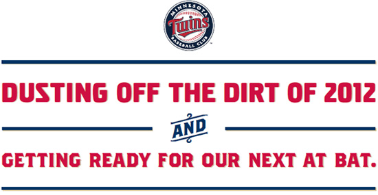 Dusting off the dirt of 2012 and getting ready for our next at bat.