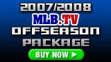 2007/08 MLB.TV Offseason Package: LIVE Baseball until the start of the 2008 Regular Season