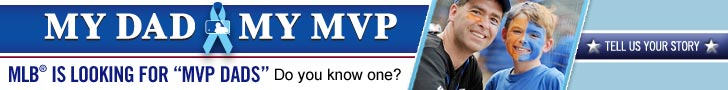 My Dad My MVP - MLB is looking for MVP Dads. Do you know one?