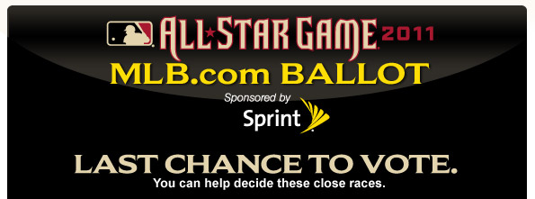 All-Star Game 2011 MLB.com Ballot Sponsored by Sprint. Last Chance to Vote. You can help decide these close races.