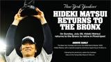 HIDEKI MATSUI RETURNS TO THE BRONX