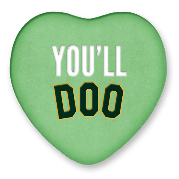 A's Candy Heart: You'll Doo