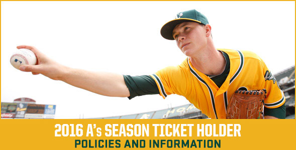 2016 A's Season Ticket Policies and Information