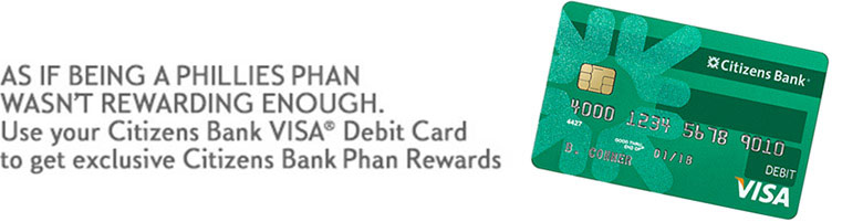 As if being a Phillies Phan Wasn't Rewarding Enough. Use your Citizens Bank Debit Card to get exclusive Citizens Bank Phan Rewards.