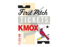 KMOX 1120 First Pitch Tickets