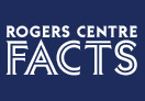 Rogers Centre Facts
